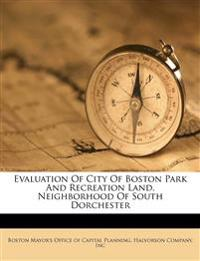 Evaluation of city of Boston park and recreation land, neighborhood of south Dorchester