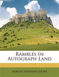 Rambles In Autograph Land