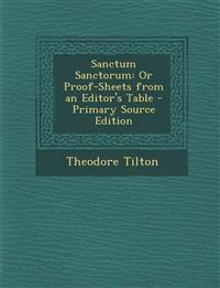 Sanctum Sanctorum: Or Proof-Sheets from an Editor's Table