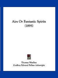 Airs or Fantastic Spirits