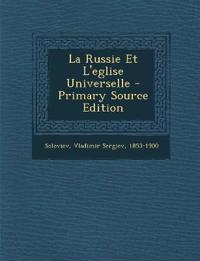 La Russie Et L'Eglise Universelle - Primary Source Edition