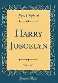 Harry Joscelyn, Vol. 1 of 3 (Classic Reprint)