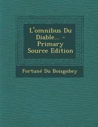 L'omnibus Du Diable... - Primary Source Edition