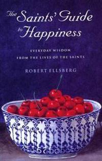 The Saints' Guide to Happiness