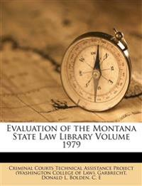 Evaluation of the Montana State Law Library Volume 1979
