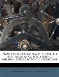 Piante delle città, piazze, e castelli fortificati in questo stato di Milano : con le loro dichiarazioni