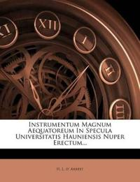 Instrumentum Magnum Aequatoreum In Specula Universitatis Hauniensis Nuper Erectum...