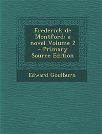 Frederick de Montford: a novel Volume 2 - Primary Source Edition
