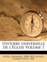 Histoire universelle de l'Église Volume 1