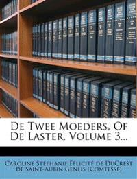 De Twee Moeders, Of De Laster, Volume 3...