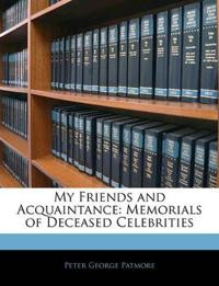 My Friends and Acquaintance: Memorials of Deceased Celebrities