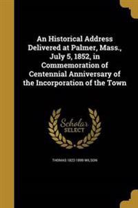 HISTORICAL ADDRESS DELIVERED A