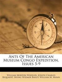 Ants Of The American Museum Congo Expedition, Issues 5-9
