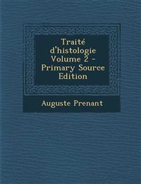 Traité d'histologie Volume 2