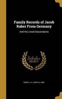 FAMILY RECORDS OF JACOB RABER