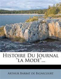 """Histoire Du Journal """"la Mode""""..."""