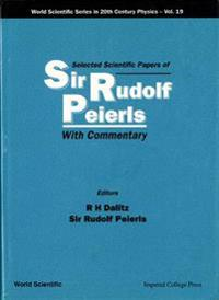Selected Scientific Papers of Sir Rudolf Peierls
