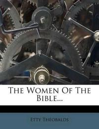 The Women Of The Bible...