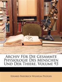 Archiv für die Gesammte Physiologie des Menschen und der Thiere, Dreiundneunzigster Band