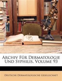 Archiv Für Dermatologie Und Syphilis, Dreiundneunzigster Band