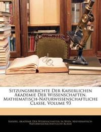 Sitzungsberichte der Kaiserlichen Akademie der Wissenschaften. Mathematisch-Naturwissenschaftliche Classe, Dreiundneunzigster Band