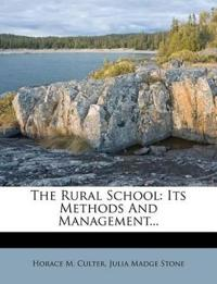 The Rural School: Its Methods And Management...