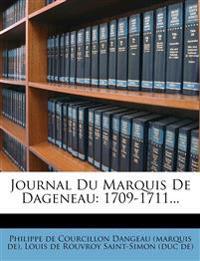Journal Du Marquis de Dageneau: 1709-1711...