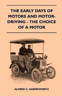 The Early Days Of Motors And Motor-Driving - The Choice Of A Motor