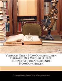 Versuch Einer Homöopathischen Therapie Der Wechselfieber: Zunächst Für Angehende Homöopathiker