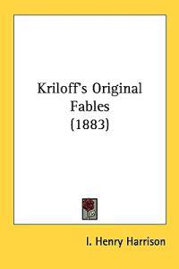 Kriloff's Original Fables