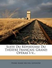 Suite Du Répertoire Du Théâtre Français: Grand Opéras I-v...