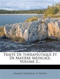 Traité De Thérapéutique Et De Matière Médicale, Volume 2...