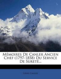 Mémoires De Canler Ancien Chef (1797-1858) Du Service De Sureté...
