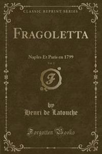 Fragoletta, Vol. 1