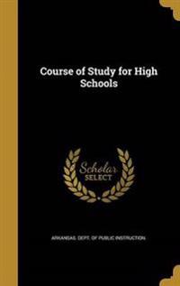 COURSE OF STUDY FOR HIGH SCHOO
