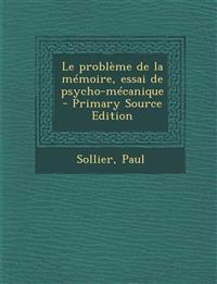 Le problème de la mémoire, essai de psycho-mécanique