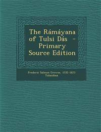 The Ramayana of Tulsi Das - Primary Source Edition