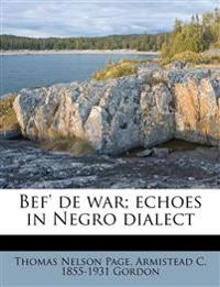 Bef' de war; echoes in Negro dialect