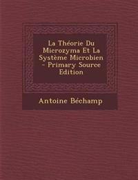 La Théorie Du Microzyma Et La Système Microbien
