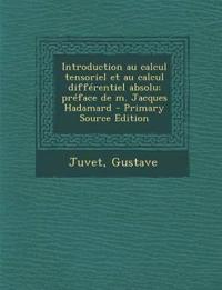 Introduction au calcul tensoriel et au calcul différentiel absolu; préface de m. Jacques Hadamard