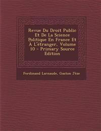 Revue Du Droit Public Et de La Science Politique En France Et A L'Etranger, Volume 10 - Primary Source Edition