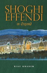 Shoghi Effendi in Oxford