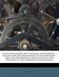 Étude Dynamique Des Voitures Automobiles ...: Production Du Mouvement De Locomotion - Rôle Du Différential Mode D'action Des Ressorts Et Des Bandages