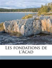 Les fondations de l'Acad