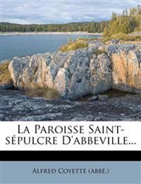La Paroisse Saint-sépulcre D'abbeville...