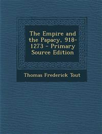 The Empire and the Papacy, 918-1273 - Primary Source Edition