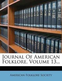 Journal Of American Folklore, Volume 13...