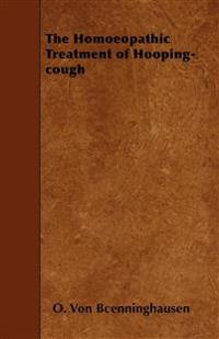 The Homoeopathic Treatment of Hooping-cough