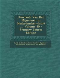 Jaarboek Van Het Mijnwezen in Nederlandsch-Indie ..., Volume 30