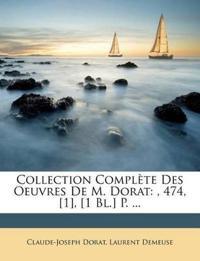 Collection Complète Des Oeuvres De M. Dorat: , 474, [1], [1 Bl.] P. ...